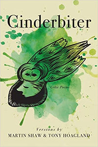 Cinderbiter: Celtic Poems by Martin Shaw &  Tony Hoagland