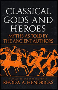 Classical Gods and Heroes, by Rhoda A. Henricks