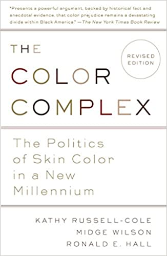 Color Complex (Revised): The Politics of Skin Color in a New Millennium, by Kathy Russell, Midge Wilson, Ronald Hall
