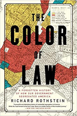 The Color of Law: A Forgotten History of How Our Government Segregated America, by Richard Rothstein