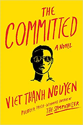 PREORDER The Committed by Viet Thanh Nguyen (3/2/2021)