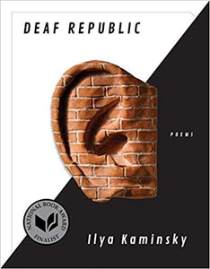 Deaf Republic, by Ilya Kaminsky (National Book Award Finalist)
