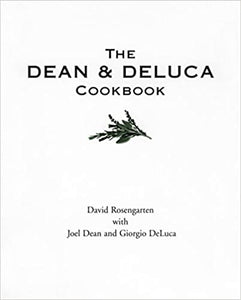 Dean and Deluca Cookbook, by David Rosengarten, Joel Dean, & Giorgio DeLuca