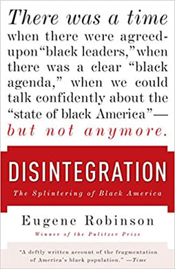 Disintegration: The Splintering of Black America, by Eugene Robinson