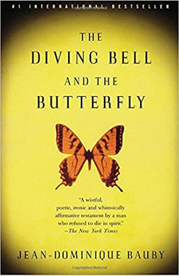 The Diving Bell and the Butterfly: A Memoir of Life in Death, by Jean-Dominique Bauby