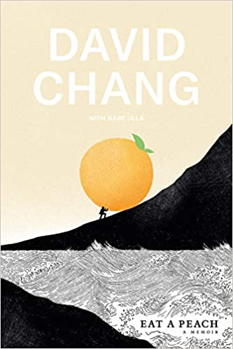 PREORDER Eat a Peach: A Memoir, by David Chang (New Pub Date 10/8/2020)