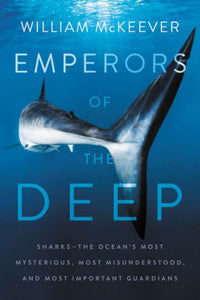 Emperors of the Deep, by William Mckeever
