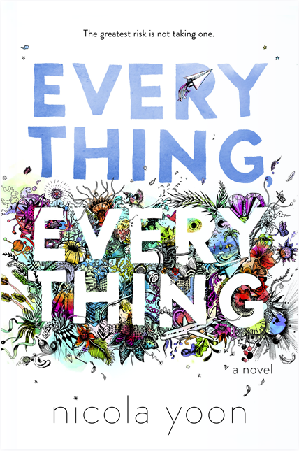Everything Everything, by Nicola Yook