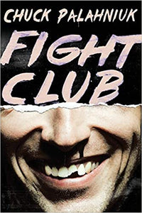 Fight Club, by Chuck Palahniuk