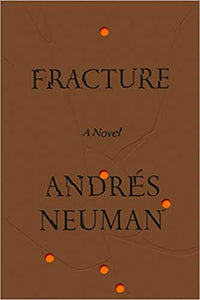 Fracture, by Andres Neuman