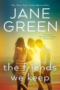 The Friends We Keep, by Jane Green