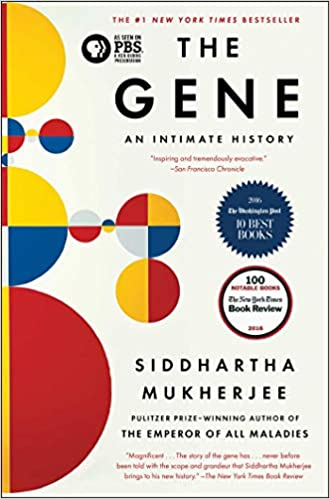 The Gene: An Intimate History , by Siddhartha Mukherjee