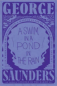 A Swim in a Pond in the Rain: In Which Four Russians Give a Master Class on Writing, Reading, and Life