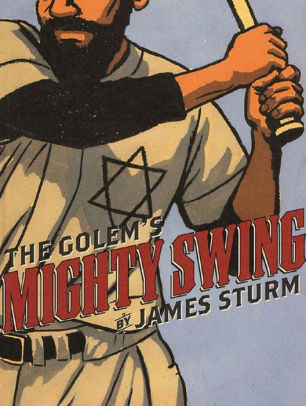The Golem's Mighty Swing-James Sturm