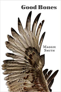 Good Bones: Poems, by Maggie Smith