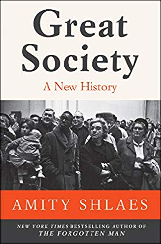 Great Society: A New History, by Amity Shlaes