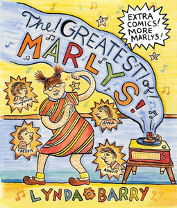 The Greatest of Marly's-Lynda Barry
