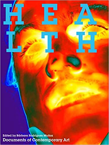 Health (Whitechapel: Documents of Contemporary Art)