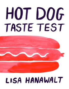 Hot Dog Taste Test-Lisa Hanawalt