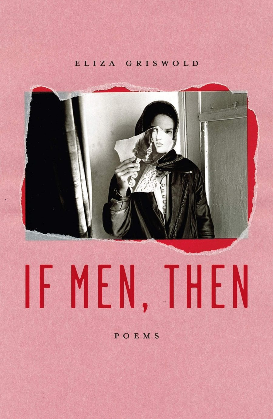 If Men, Then, by Eliza Griswold