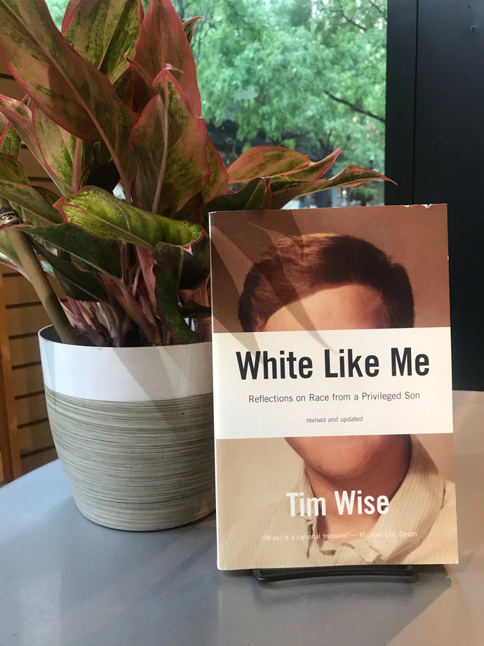 White Like Me: Reflections on Race from a Privileged Son, by Time Wise (revised and updated)