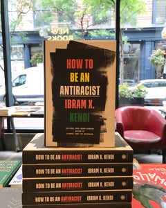 How to be an Antiracist, by Ibram X. Kendi