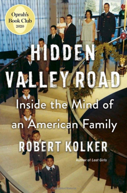 Hidden Valley Road: Inside the Minds of an American Family, by Robert Kolker