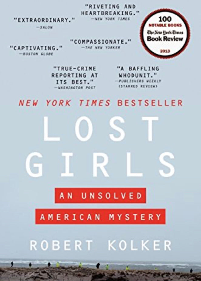 Lost Girls: An Unsolved American Mystery, by Robert Kolker