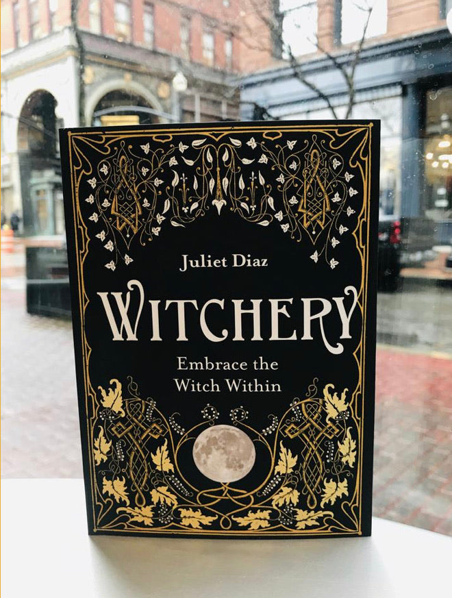 Witchery: Embrace the Witch Within, by Juliet Diaz