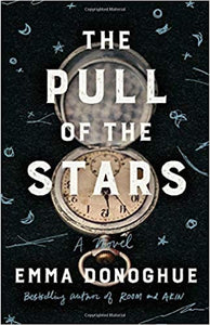 Pull of the Stars, by Emma Donoghue
