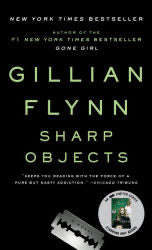Sharp Objects, by Gillian Flynn