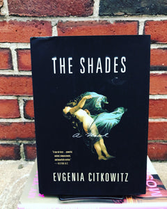 The Shades, by Evgenia Citkowitz