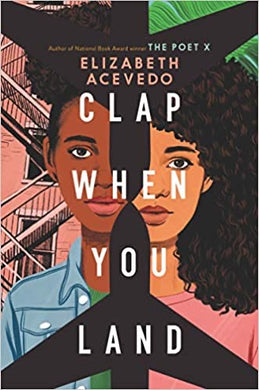 Clap When you Land, by Elizabeth Acevedo