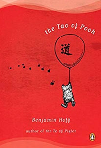 Tao of Pooh, by Benjamin Hoff