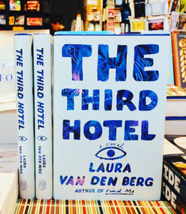 The Third Hotel, by Laura Van Den Berg