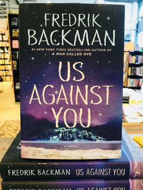 Us Against You, by Fredrik Backman