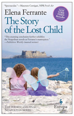The Story of the Lost Child (Book Four of the Neapolitan Quartet), by Elena Ferrante