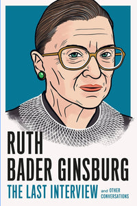 PREORDER Ruth Bader Ginsburg: The Last Interview