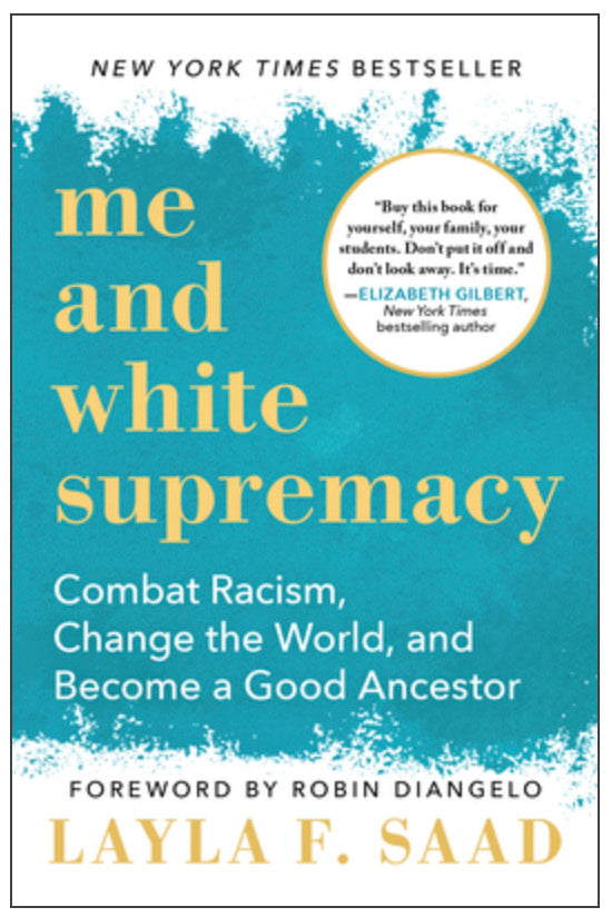 Me and White Supremacy, by Layla Saad - BACKORDERED