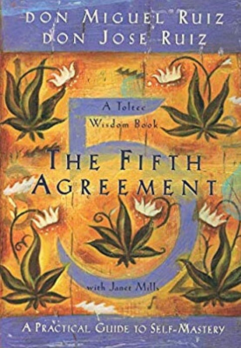 The 5th Agreement, by don Miguel Ruiz