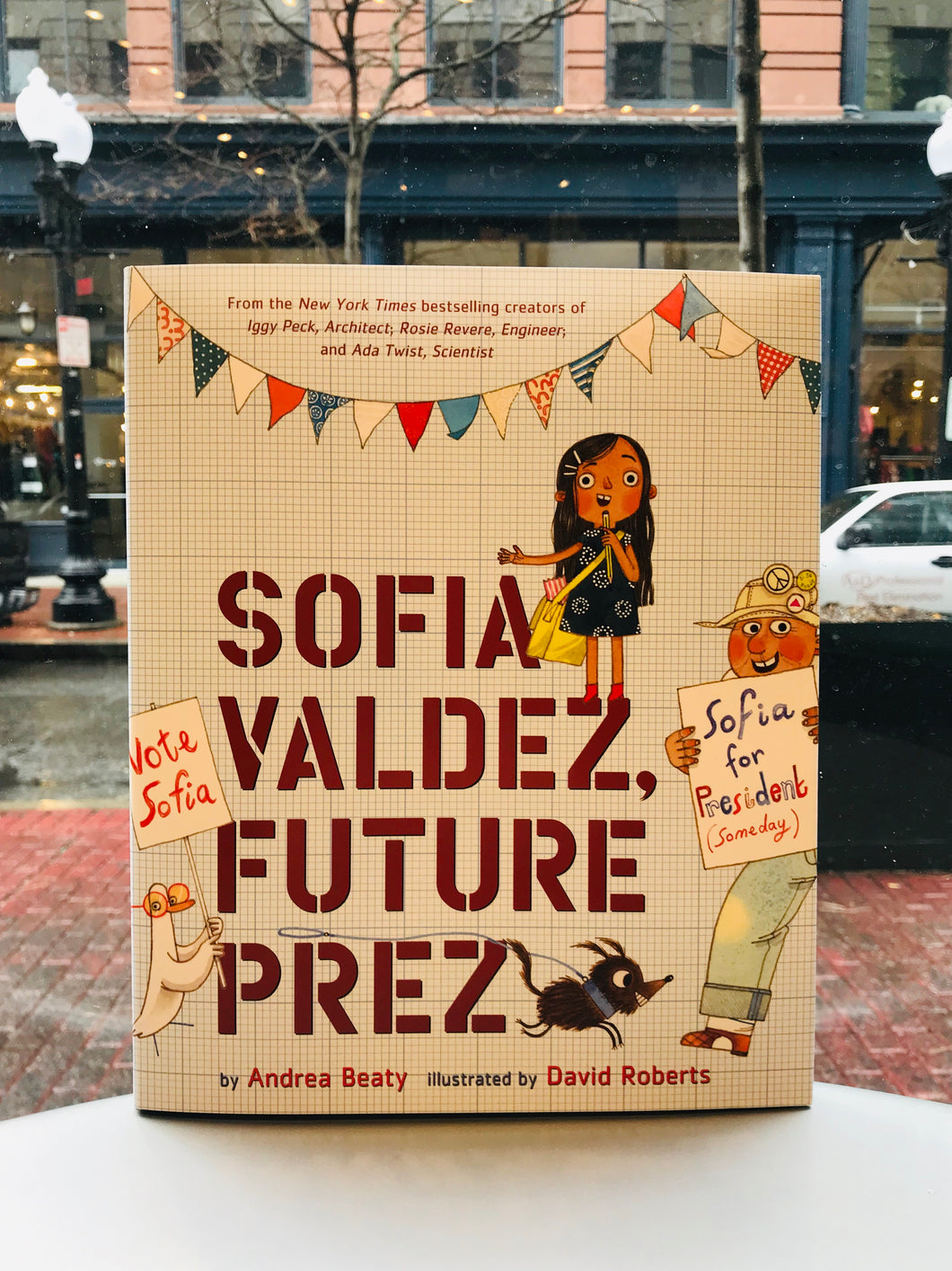 Sofia Valdez, Future Prez, by Andrea Beaty. Illustrated by David Roberts