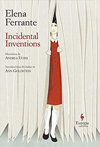 Incidental Inventions, by Elena Ferrante