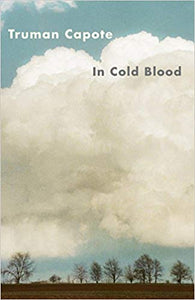 In Cold Blood, by Truman Capote