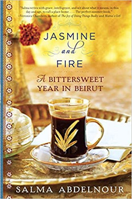 Jasmine and Fire: A Bittersweet Year in Beruit, by Salma Abdelnour