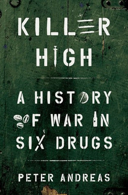 Killer High: A History of War in Six Drugs, by Andreas EVENT BOOK