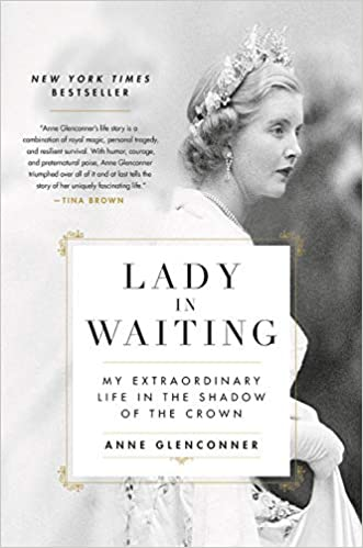 Lady in Waiting: My Extraordinary Life in the Shadow of the Crown, by Anne Glenconner