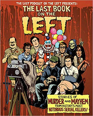 The Last Book on the Left: Stories of Murder and Mayhem from History's Most Notorious Serial Killers, by Ben Kissel