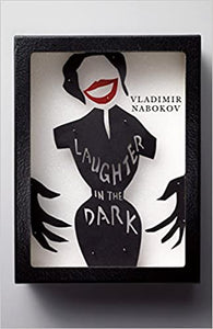 Laughter in the Dark, by Vladimir Nabokov