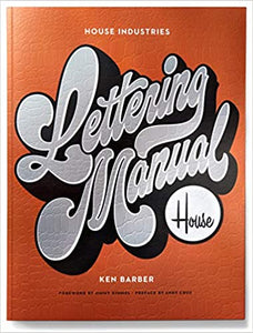 House Industries Lettering Manual, by Ken Barber