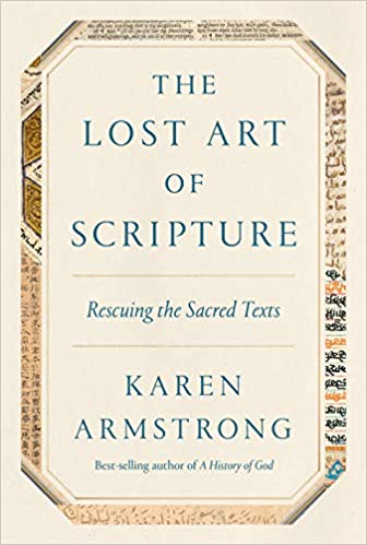 The Lost Art of Scripture: Rescuing , by Karen Armstrong